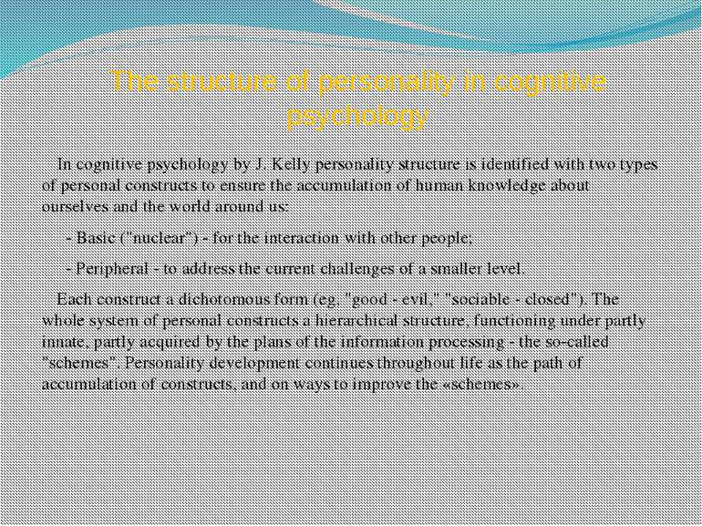The structure of personality in cognitive psychology In cognitive psychology ...