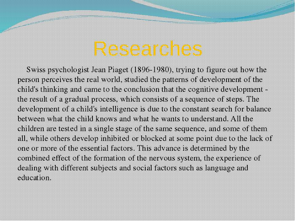 Researches Swiss psychologist Jean Piaget (1896-1980), trying to figure out h...