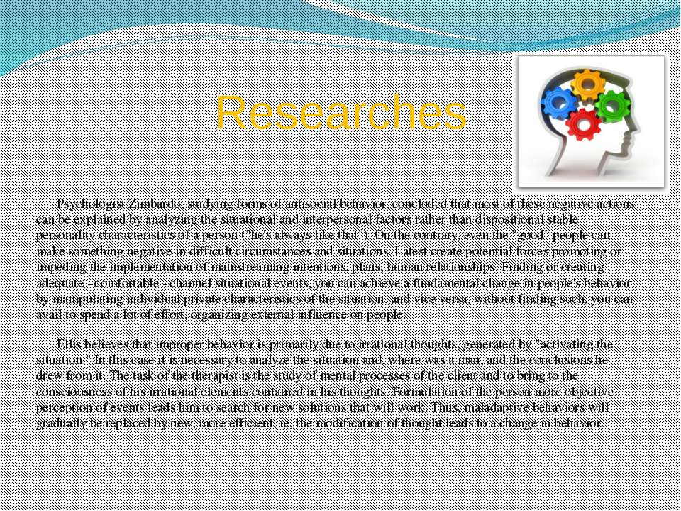 Researches Psychologist Zimbardo, studying forms of antisocial behavior, conc...