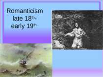 Romanticism late 18th- early 19th