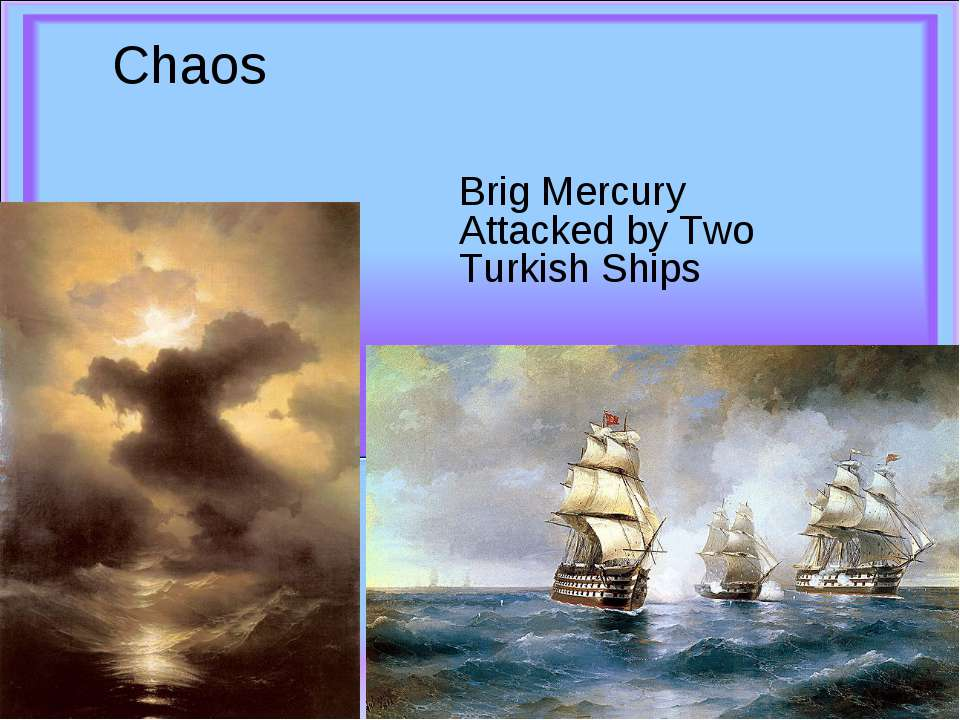 Chaos  Brig Mercury Attacked by Two Turkish Ships