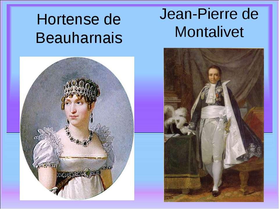 Hortense de Beauharnais Jean-Pierre de Montalivet