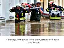 Damage from floods in eastern Germany will make 10-12 billion.