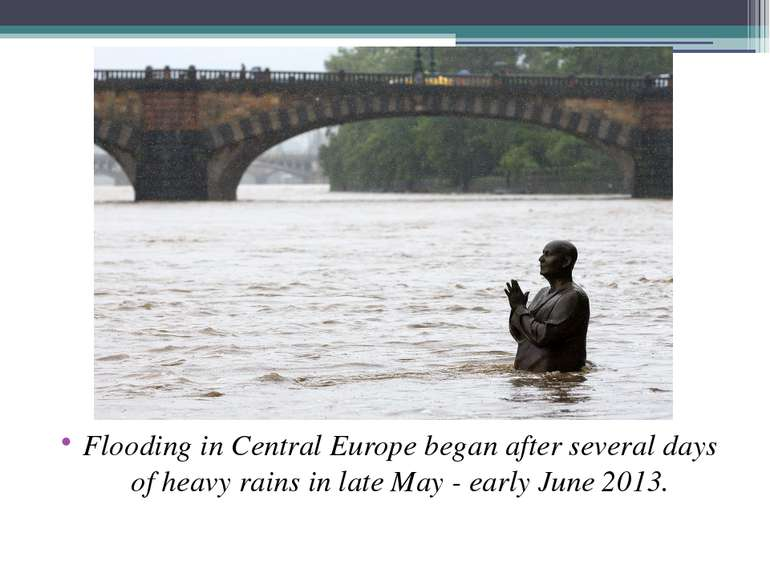Flooding in Central Europe began after several days of heavy rains in late Ma...