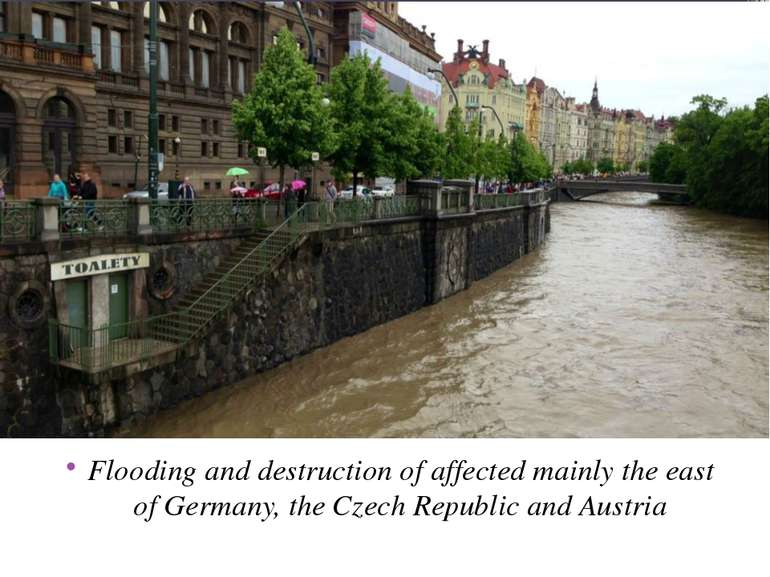 Flooding and destruction of affected mainly the east of Germany, the Czech Re...