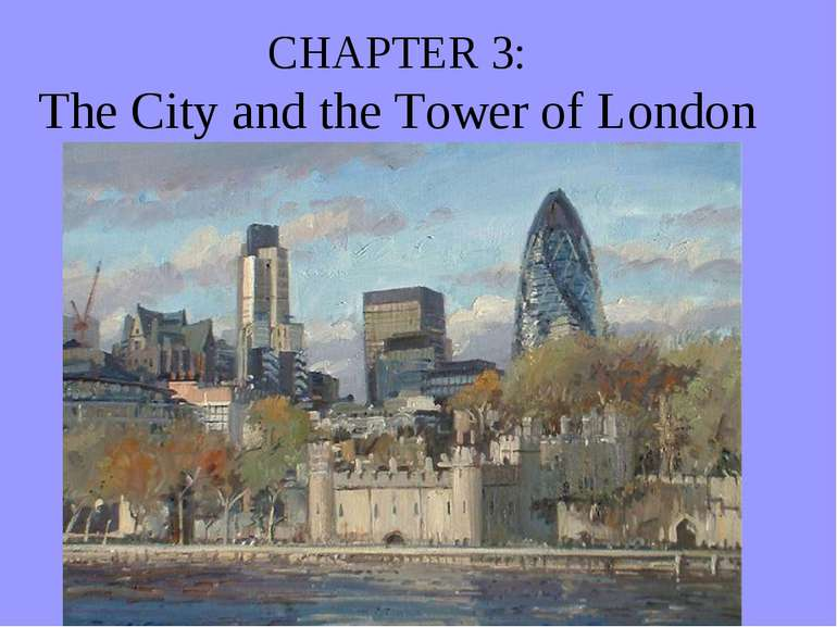 CHAPTER 3: The City and the Tower of London
