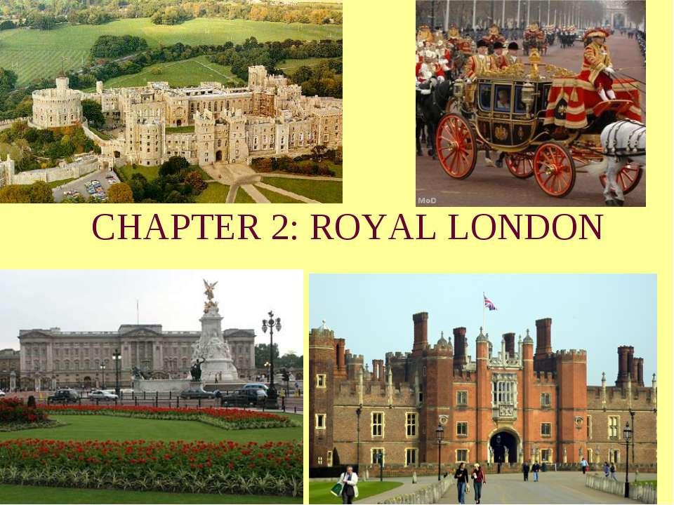 CHAPTER 2: ROYAL LONDON