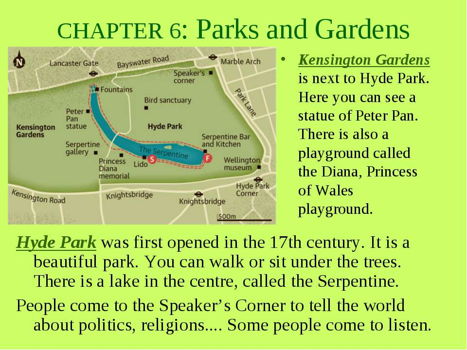 CHAPTER 6: Parks and Gardens Hyde Park was first opened in the 17th century. ...