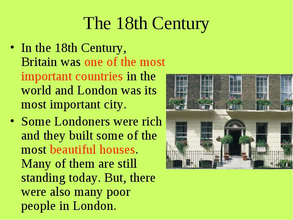 The 18th Century In the 18th Century, Britain was one of the most important c...