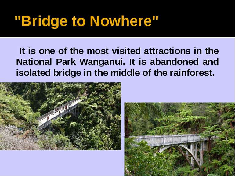 """Bridge to Nowhere"" It is one of the most visited attractions in the National..."