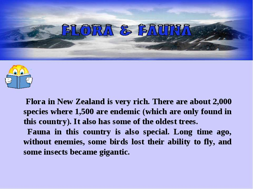 Flora in New Zealand is very rich. There are about 2,000 species where 1,500 ...