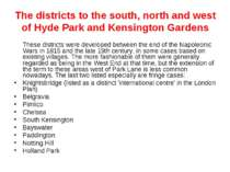 The districts to the south, north and west of Hyde Park and Kensington Garden...