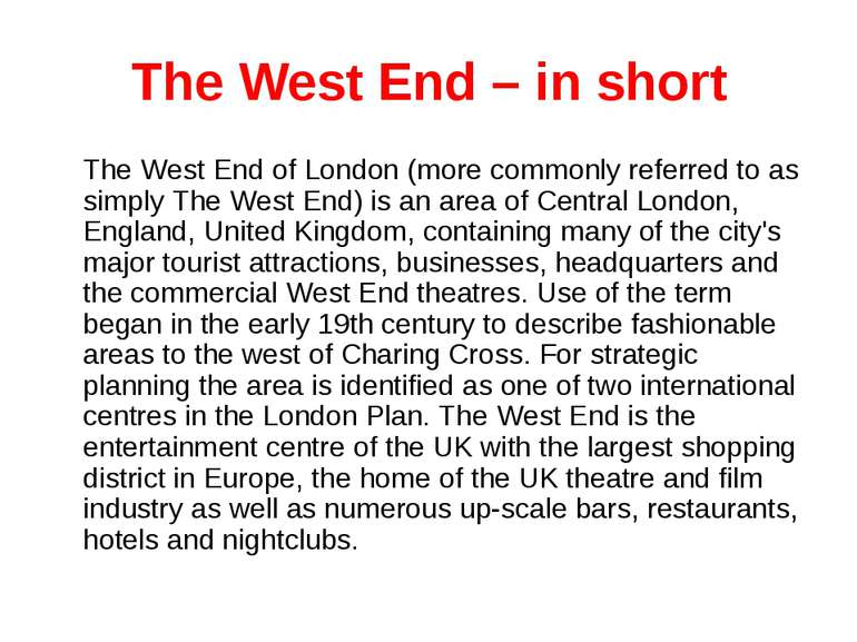 The West End – in short The West End of London (more commonly referred to as ...