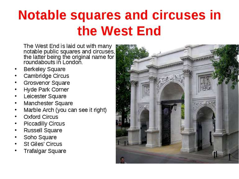 Notable squares and circuses in the West End The West End is laid out with ma...