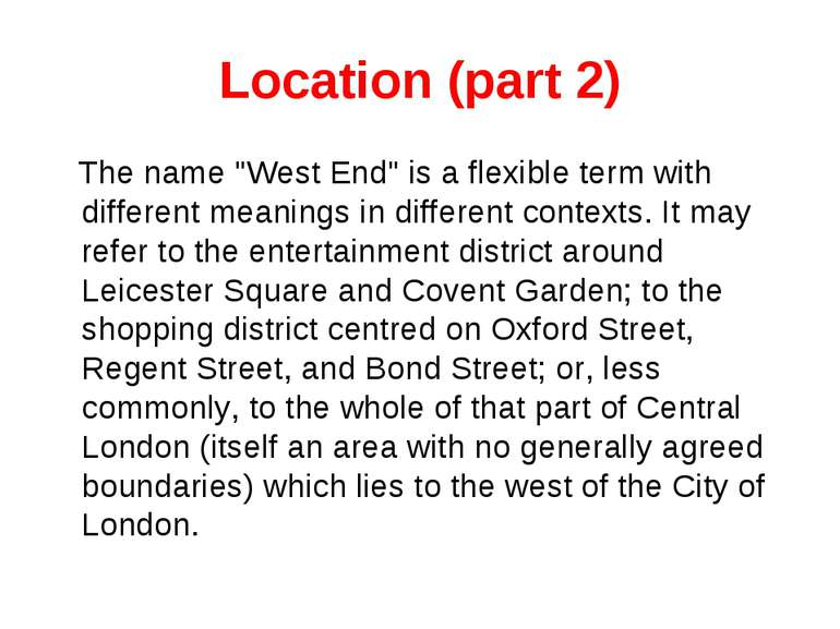 "Location (part 2) The name ""West End"" is a flexible term with different meani..."