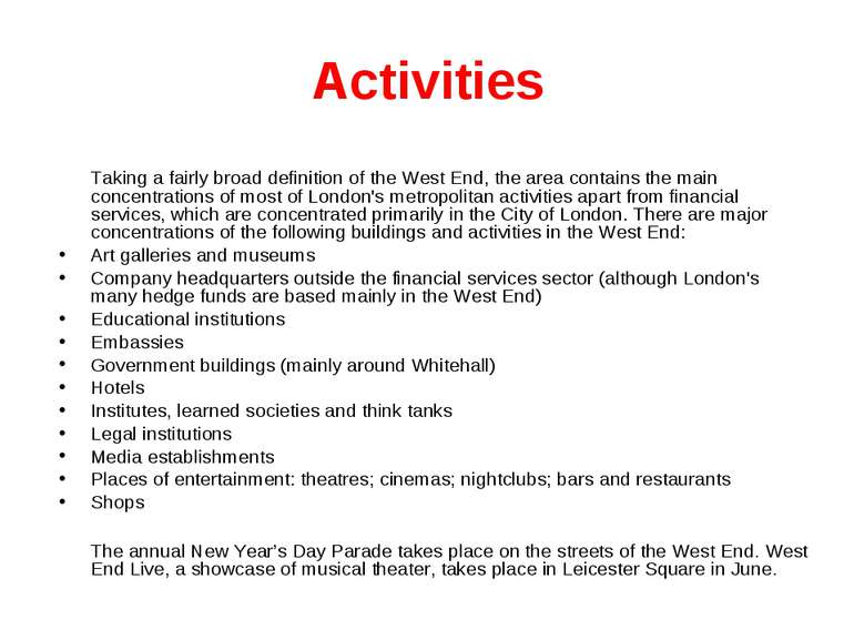 Activities Taking a fairly broad definition of the West End, the area contain...