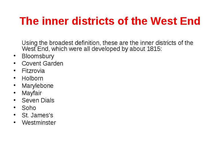 The inner districts of the West End Using the broadest definition, these are ...