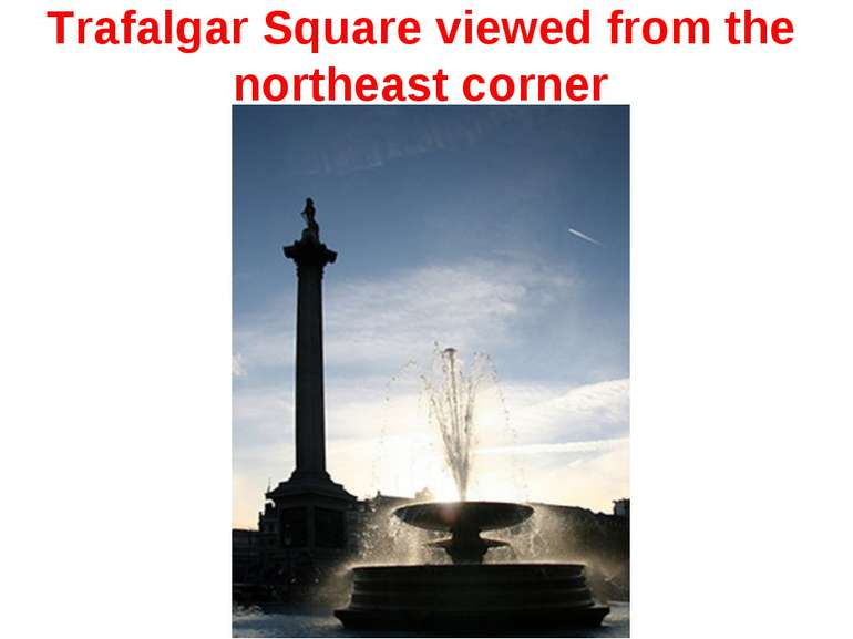 Trafalgar Square viewed from the northeast corner