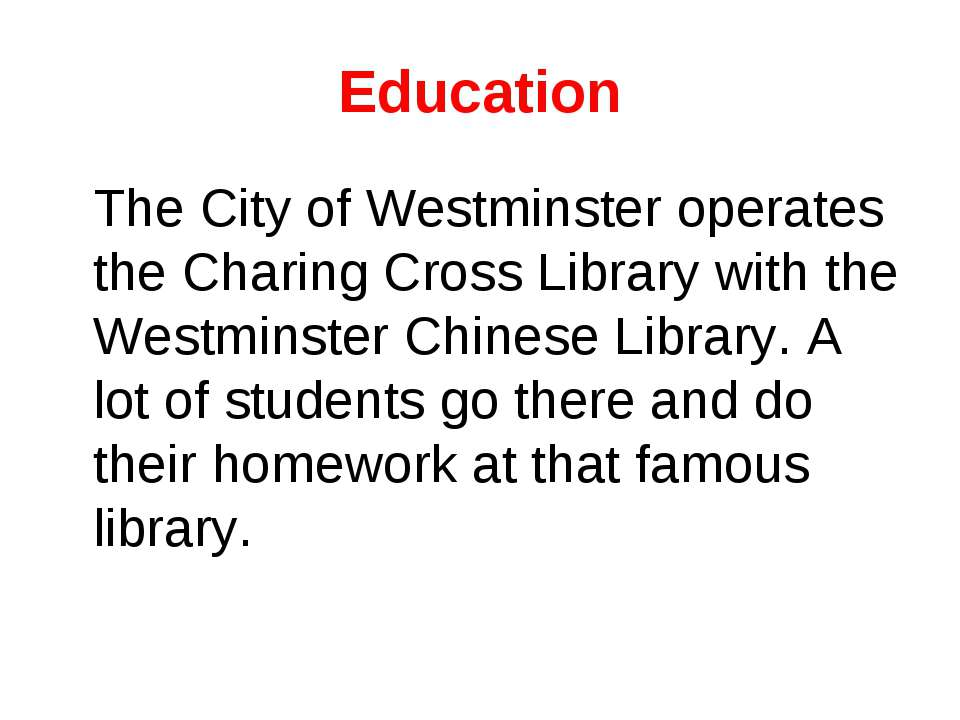 Education The City of Westminster operates the Charing Cross Library with the...