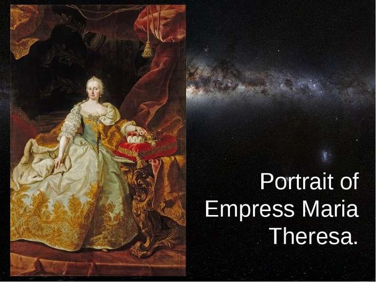 Portrait of Empress Maria Theresa.