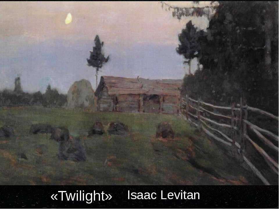 «Twilight» Isaac Levitan