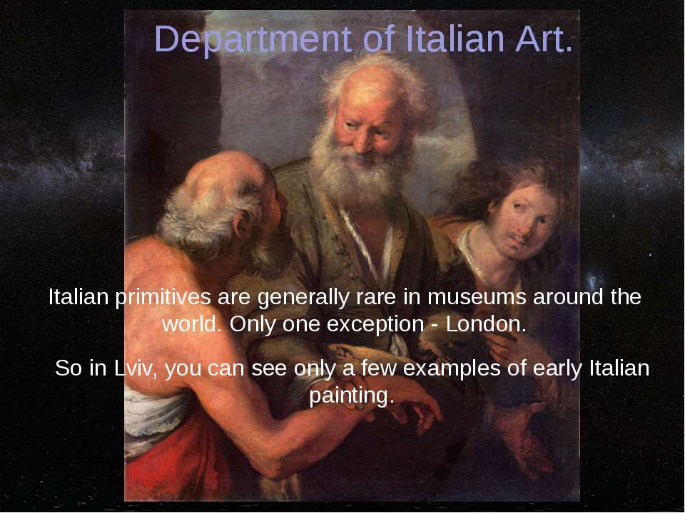Department of Italian Art. Italian primitives are generally rare in museums a...