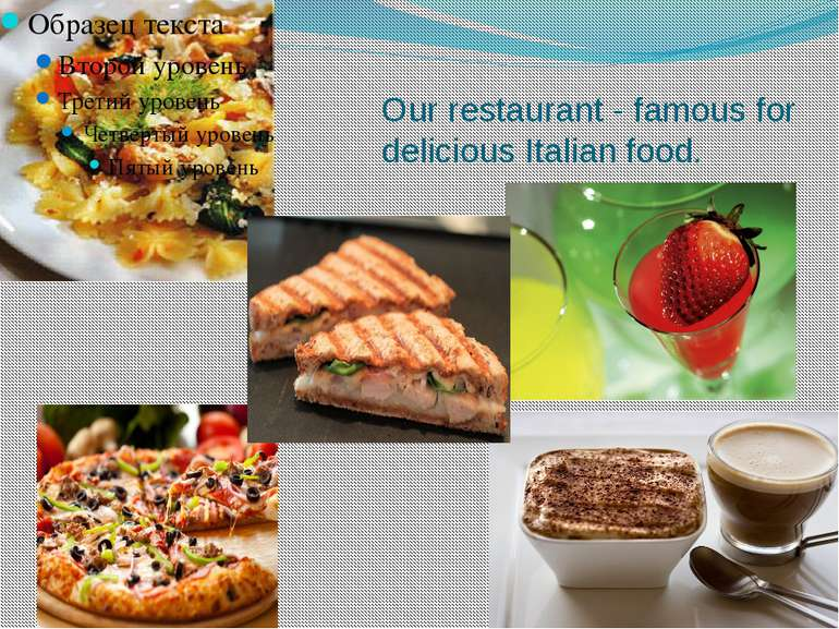 Our restaurant - famous for delicious Italian food.