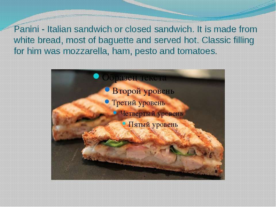 Panini - Italian sandwich or closed sandwich. It is made from white bread, mo...
