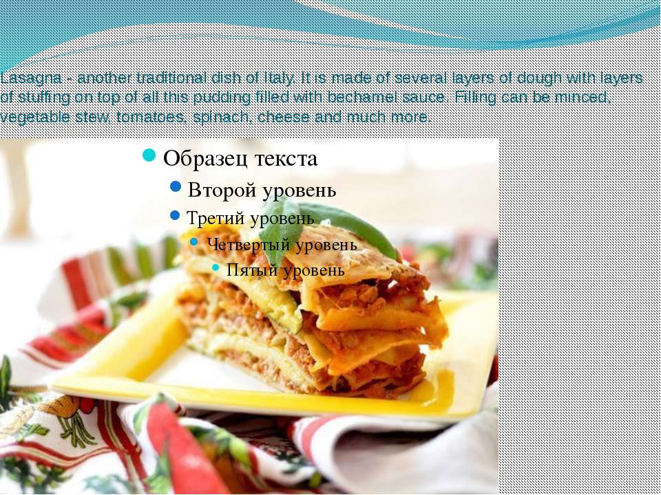 Lasagna - another traditional dish of Italy. It is made of several layers of ...