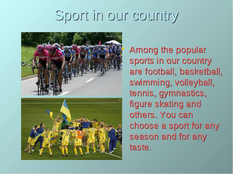 Sport in our country Among the popular sports in our country are football, ba...