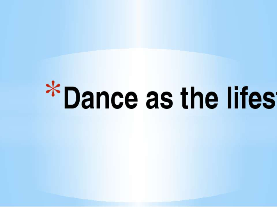 Dance as the lifestyle