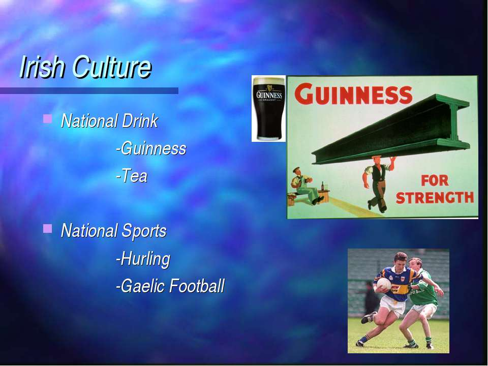 Irish Culture National Drink -Guinness -Tea National Sports -Hurling -Gaelic ...