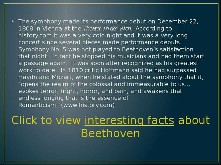 The symphony made its performance debut on December 22, 1808 in Vienna at the...
