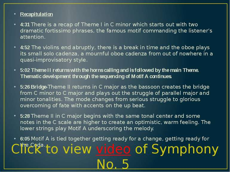 Recapitulation 4:31 There is a recap of Theme I in C minor which starts out w...