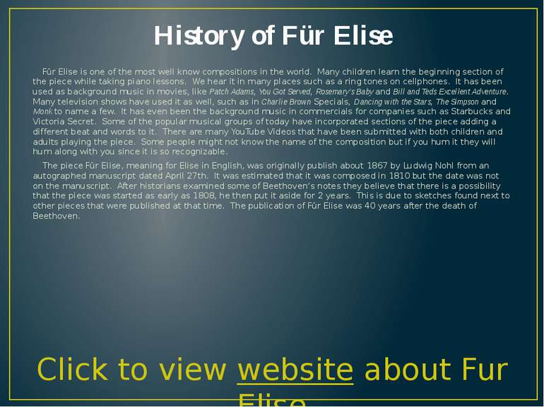 History of Für Elise Für Elise is one of the most well know compositions in t...