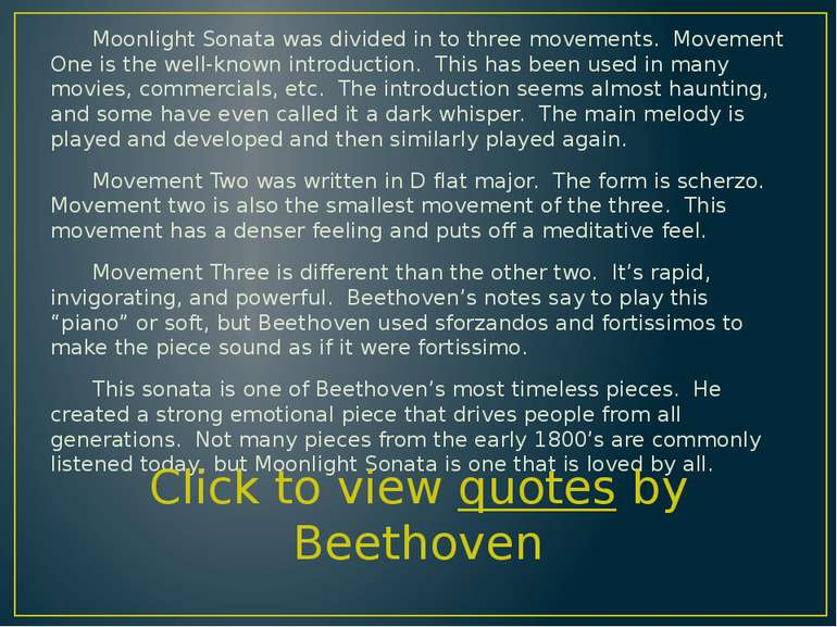 Moonlight Sonata was divided in to three movements. Movement One is the well-...