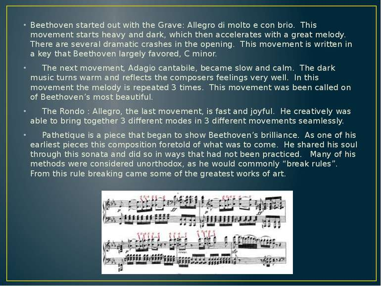 Beethoven started out with the Grave: Allegro di molto e con brio. This movem...