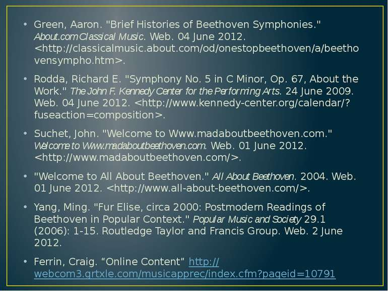 "Green, Aaron. ""Brief Histories of Beethoven Symphonies."" About.com Classical ..."