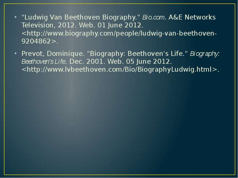 """Ludwig Van Beethoven Biography."" Bio.com. A&E Networks Television, 2012. Web..."