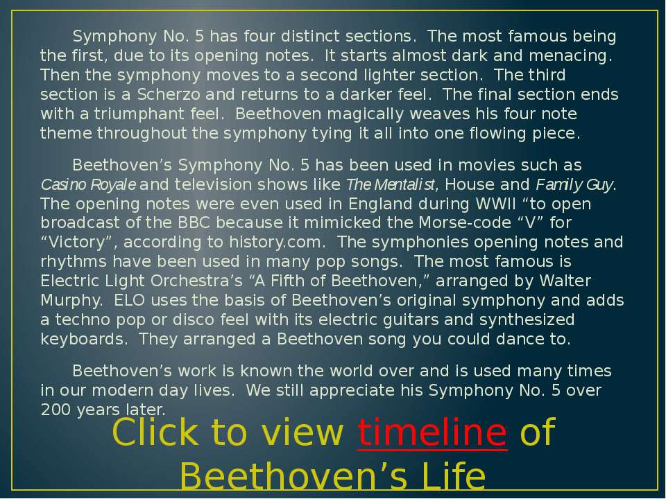 Symphony No. 5 has four distinct sections. The most famous being the first, d...