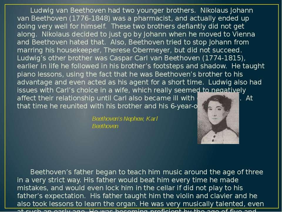 Ludwig van Beethoven had two younger brothers. Nikolaus Johann van Beethoven ...