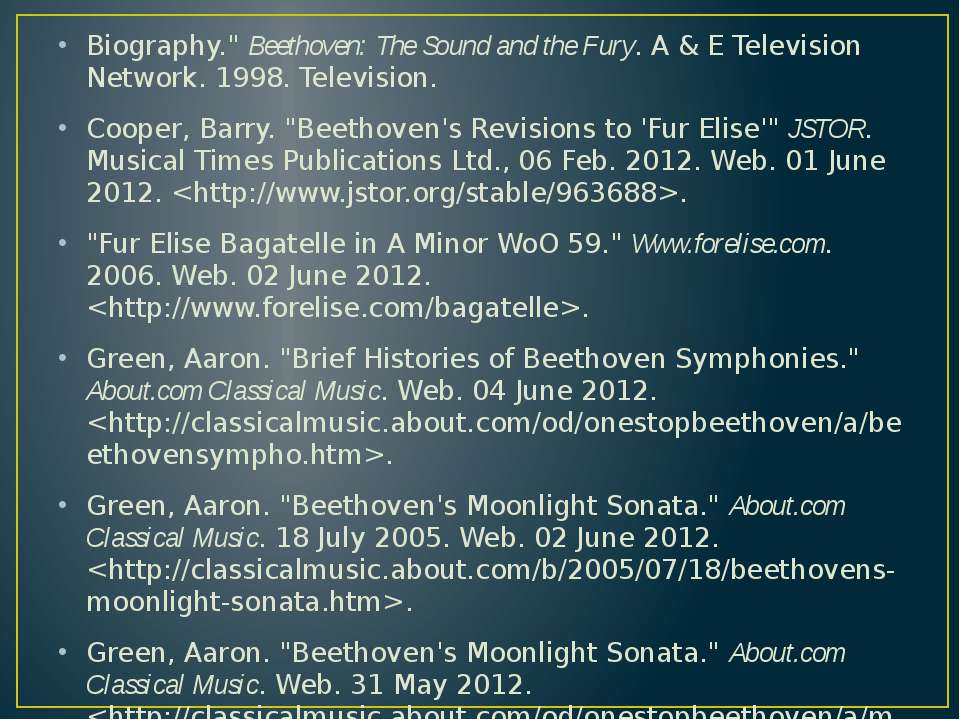 "Biography."" Beethoven: The Sound and the Fury. A & E Television Network. 1998..."