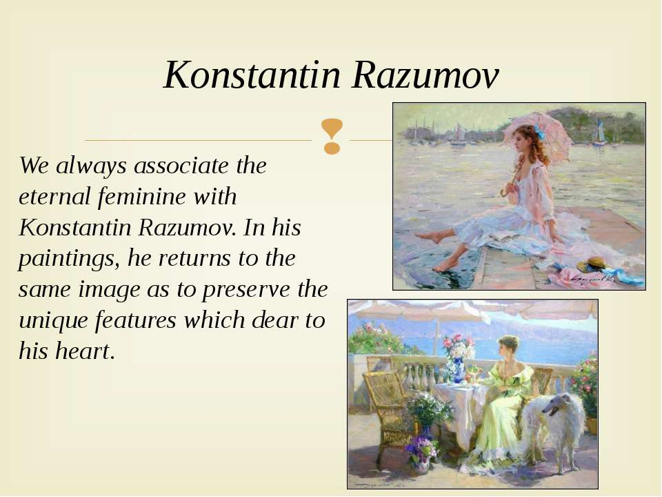 We always associate the eternal feminine with Konstantin Razumov. In his pain...