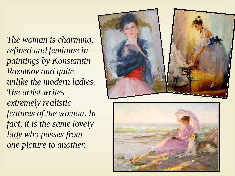The woman is charming, refined and feminine in paintings by Konstantin Razumo...