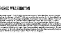 George Washington (1732-99) was commander in chief of the Continental Army du...