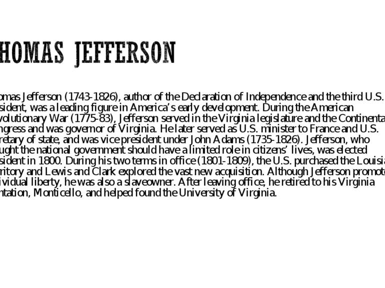 Thomas Jefferson (1743-1826), author of the Declaration of Independence and t...