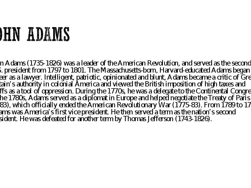 John Adams (1735-1826) was a leader of the American Revolution, and served as...