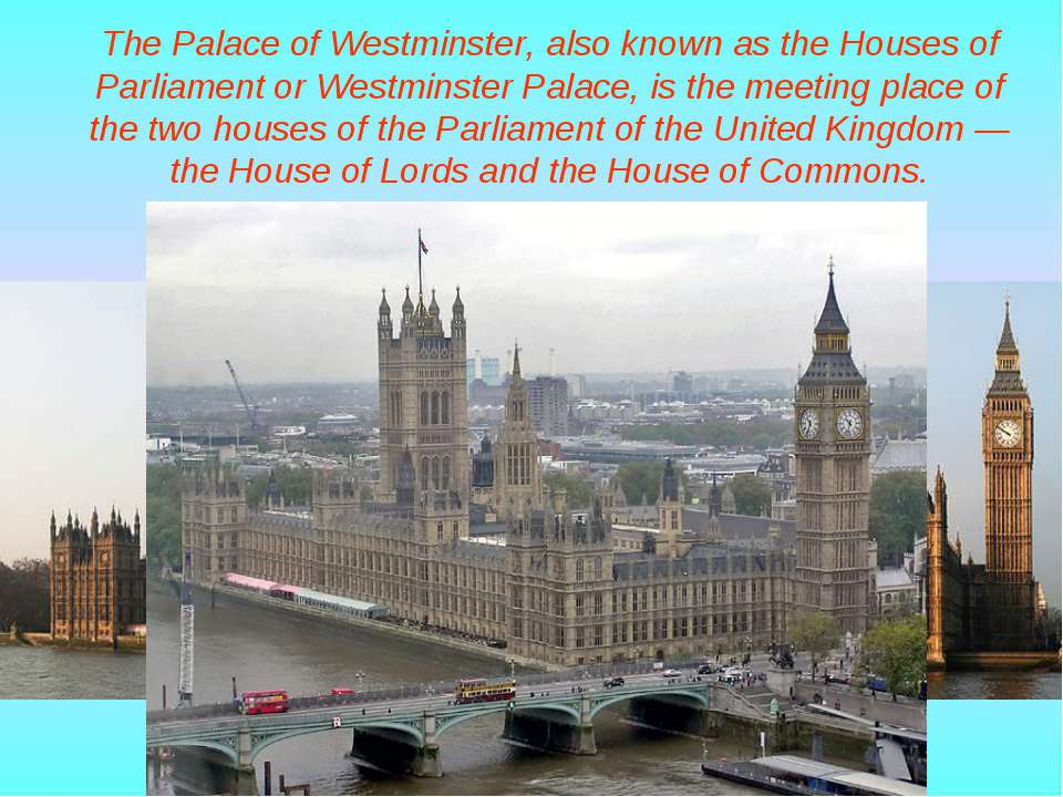 The Palace of Westminster, also known as the Houses of Parliament or Westmins...