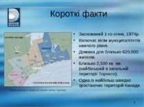 Короткі факти Заснований 1-го січня, 1974р. Включає вісім муніципалітетів ниж...