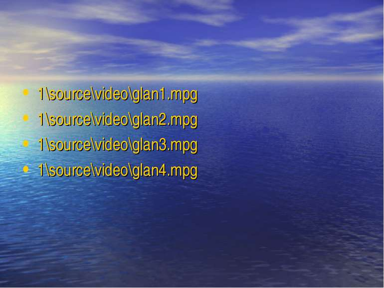 1\source\video\glan1.mpg 1\source\video\glan2.mpg 1\source\video\glan3.mpg 1\...